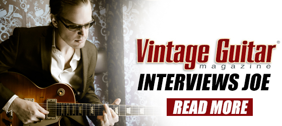 Vintage Guitar Magazine interviews Joe. Click here to read more!