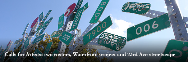 Calls for Artists: emerging & established rosters, Waterfront project and 23rd Ave streetscape